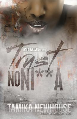 Click for more detail about Trust No Nigga by Tamika Newhouse