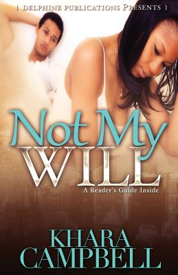 Click for more detail about Not My Will by Khara Campbell