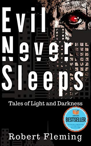 Click for more detail about Evil Never Sleeps: Tales of Light and Darkness by Robert Fleming