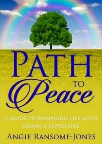 Click for more detail about Path to Peace, A Guide to Managing Life After Losing a Loved One by Angie Ransome-Jones