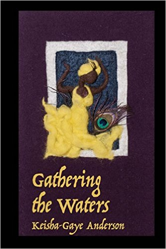 Click for more detail about Gathering the Waters by Keisha-Gaye Anderson