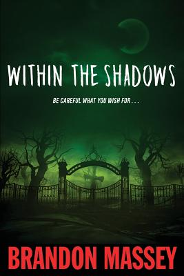 Click for more detail about Within the Shadows by Brandon Massey