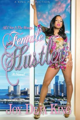 Click for more detail about Female Hustler by Deja King