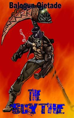 Click for more detail about The Scythe by Balogun Ojetade