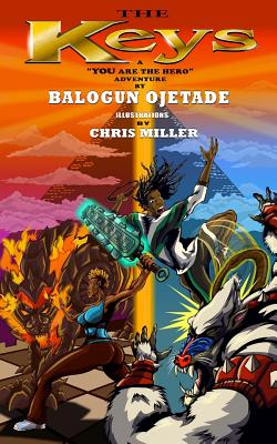 "Click for more detail about The Keys: A ""YOU Are The Hero"" Book (Volume 1) by Balogun Ojetade"