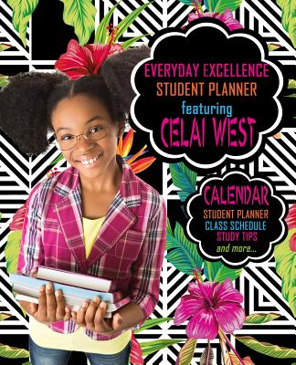 Book Cover Everyday Excellence Student Planner: Featuring Celai West by Eartha Watts-Hicks