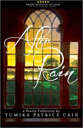 Click for more detail about After the Rain - A Poetry Collective by Tumika Patrice Cain