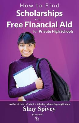 Click for more detail about How to Find Scholarships and Free Financial Aid for Private High Schools by Shay Spivey