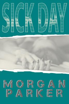 Click for more detail about Sick Day by Morgan Parker