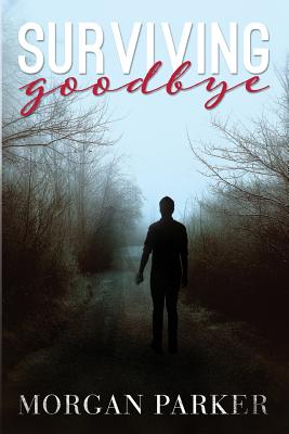 Click for more detail about Surviving Goodbye by Morgan Parker