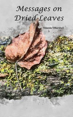 Book Cover Messages on Dried Leaves by Yolanda T. Marshall