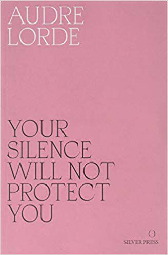 Book Cover Your Silence Will Not Protect You: Essays and Poems by Audre Lorde