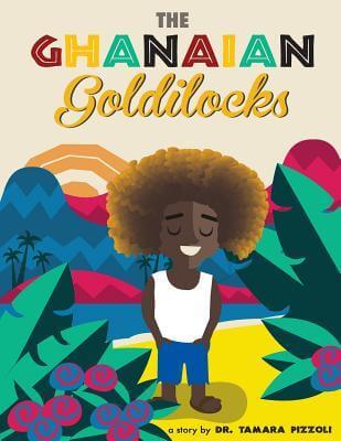 Book Cover The Ghanaian Goldilocks by Tamara Nicole Pizzoli