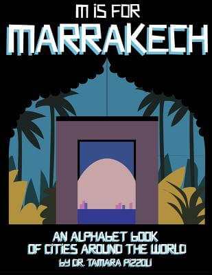Click for more detail about M is for Marrakech: An Alphabet Book of Cities Around the World by Tamara Nicole Pizzoli