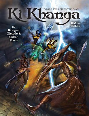 Click for more detail about Ki Khanga Sword and Soul Role Playing Game: Basic Rules by Milton J. Davis and Balogun Ojetade