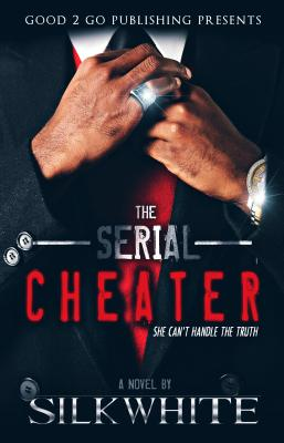 Click for more detail about The Serial Cheater by Silk White