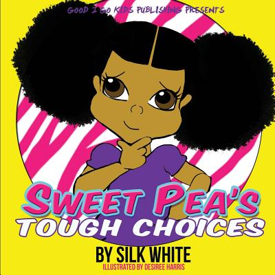 Book Cover Sweet Pea's Tough Choices (The Sweet Pea) by Silk White