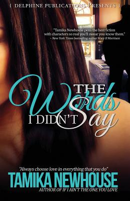 Click for more detail about The Words I Didn't Say (Delphine Publications Presents) by Tamika Newhouse
