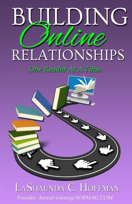Click for more detail about Building Online Relationships: One Reader At A Time by LaShaunda C. Hoffman