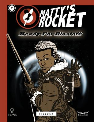 Click for more detail about Matty's Rocket Issue 1 by Tim Fielder