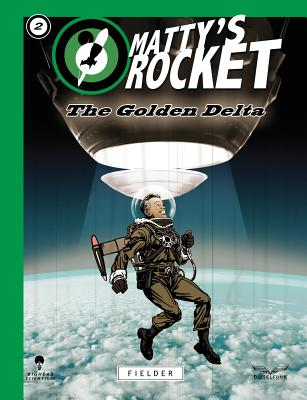 Click for more detail about Matty's Rocket Issue 2 by Tim Fielder