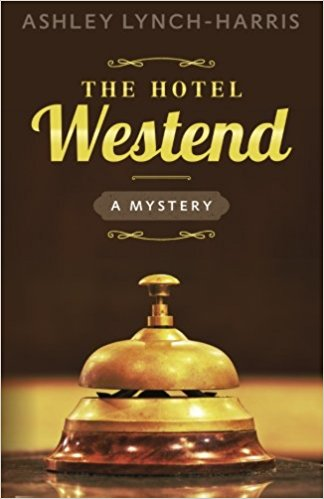 Book Cover The Hotel Westend: A Mystery by Ashley Lynch-Harris