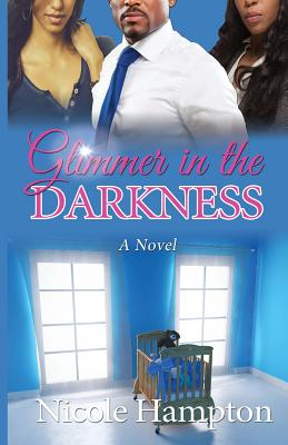 Click for more detail about Glimmer in the Darkness by Nicole Hampton
