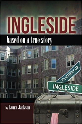 Click for more detail about Ingleside: Based on a True Story by Laura Jackson