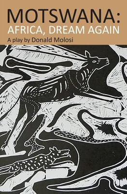 Click for more detail about Motswana: Africa, Dream Again by Donald Molosi