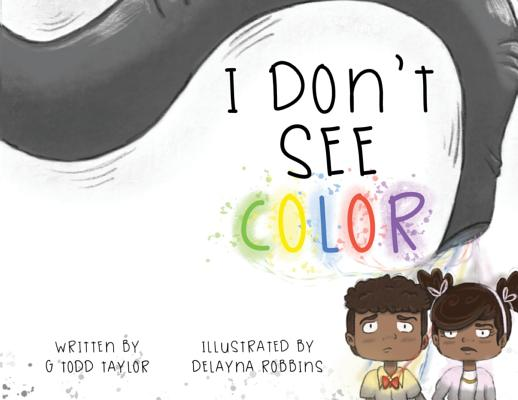 Click for more detail about I Don't See Color by G. Todd Taylor