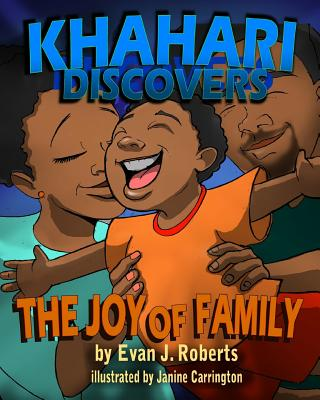 Click for more detail about Khahari Discovers: The Joy of Family (Volume 1) by Evan J. Roberts