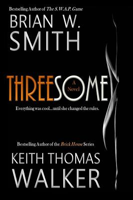 Click for more detail about Threesome by Brian W. Smith and Keith Thomas Walker