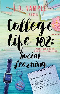 Click for more detail about College Life 102: Social Learning (The College Life Series, Vol 2) by J.B. Vample