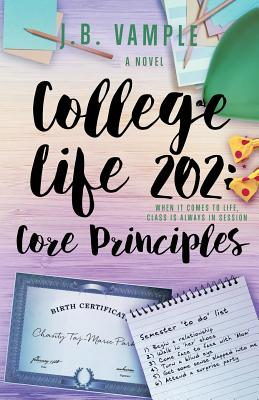 Click for more detail about College Life 202: Core Principles (The College Life Series, Vol 4) by J.B. Vample