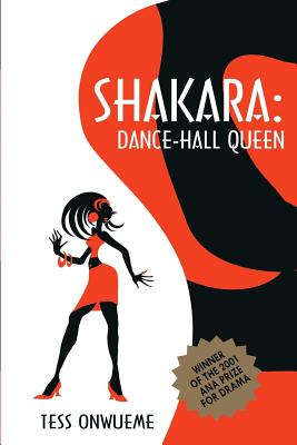 Click for more detail about Shakara: Dance-hall Queen by Osonye Tess Onwueme