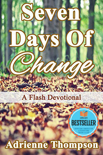 Click for more detail about Seven Days of Change: A Flash Devotional by Adrienne Thompson