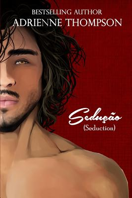 Click for more detail about Sedução (Seduction) by Adrienne Thompson