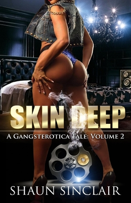 Click for more detail about Skin Deep 2: A Gangsterotica Tale by Shaun Sinclair