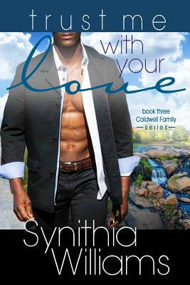 Book Cover Trust Me With Your Love by Synithia Williams