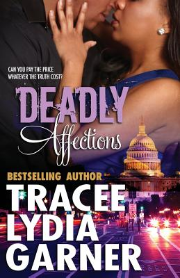 Click for more detail about Deadly Affections by Tracee Lydia Garner