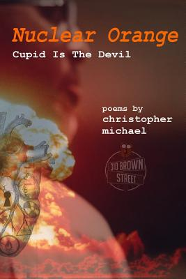 Click for more detail about Nuclear Orange: Cupid Is The Devil by Christopher Michael