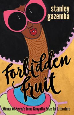 Click for more detail about Forbidden Fruit by Stanley Gazemba
