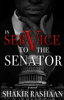 Book Cover In Service to the Senator by Shakir Rashaan