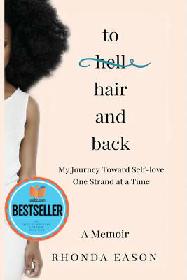 Click for more detail about To Hair and Back: My Journey Toward Self-love One Strand at a Time by Rhonda Eason