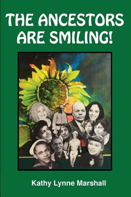 Click for more detail about The Ancestors Are Smiling! by Kathy Lynne Marshall