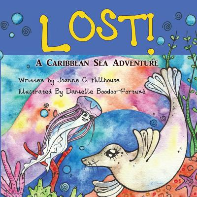 Click for more detail about Lost! A Caribbean Sea Adventure by Joanne C. Hillhouse