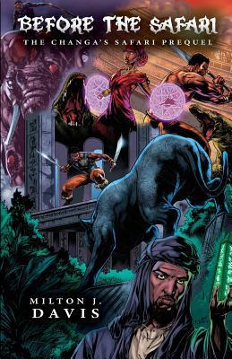 Book Cover Before The Safari: A Changa's Safari Prequel by Milton J. Davis
