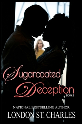 Click for more detail about Sugarcoated Deception by London St. Charles