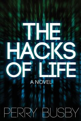 Click for more detail about The Hacks of Life by Perry Busby