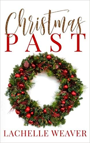 Click for more detail about Christmas Past by LaChelle Weaver